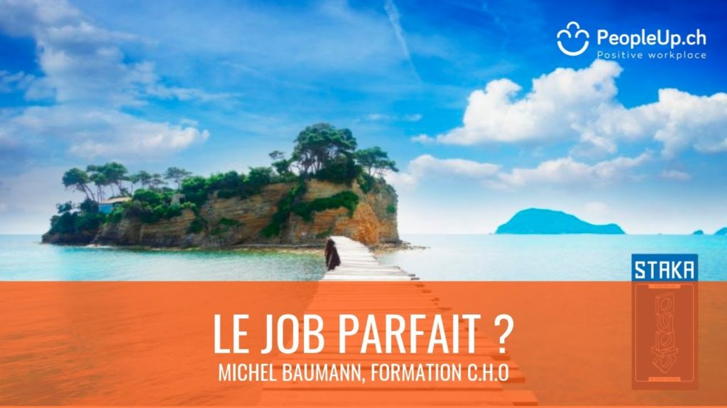 le-job-parfait-formation-cho-institut-people-up-michel-baumann